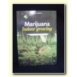 - Marihuana: Indoor Growing